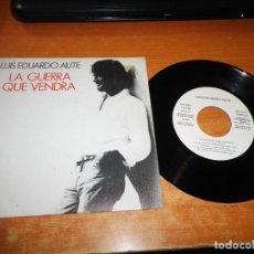 Discos de vinilo: LUIS EDUARDO AUTE LA GUERRA QUE VENDRA SINGLE VINILO PROMO DEL AÑO 1989 LUIS MENDO 1 TEMA. Lote 199761430