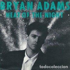 Discos de vinilo: BRYAN ADAMS - HEAT OF THE NIGHT - SINGLE SPAIN 1987. Lote 199762925