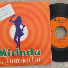 Discos de vinilo: MIGUEL RIOS NO SABES COMO SUFRI CONTRA EL CRISTAL COL. MIRINDA N.5 SINGLE VINYL MADE IN SPAIN 1969. Lote 199818803