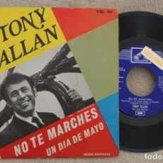 Discos de vinilo: TONI ALLAN NO TE MARCHES SINGLE VINYL MADE IN SPAIN 1969 PROMOCIONAL. Lote 199823376