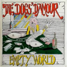Discos de vinilo: THE DOGS D'AMOUR – EMPTY WORLD - SG UK 1990 - CHINA RECORDS CHINA 27. Lote 199841488