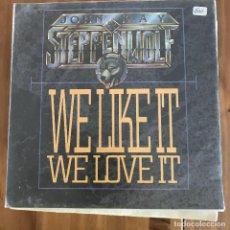 Discos de vinilo: JOHN KAY & STEPPENWOLF - WE LIKE IT WE LOVE IT - SINGLE IRS ALEMANIA 1990. Lote 199847115