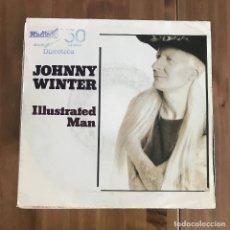 Discos de vinilo: JOHNNY WINTER - ILLUSTRATED MAN - SINGLE VIRGIN SPAIN 1991 PROMO. Lote 199849633