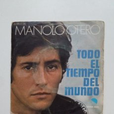 Discos de vinilo: MANOLO OTERO. - TODO EL TIEMPO DEL MUNDO. SINGLE. TDKDS20. Lote 199861508