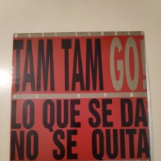 Discos de vinilo: NT TAM TAM GO - LO QUE SE DA NO SE QUITA 1993 MAXI VINILO 3 VERSIONES. Lote 199867083