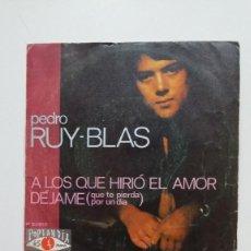 Discos de vinilo: PEDRO RUY-BLAS - A LOS QUE HIRIÓ EL AMOR - SINGLE. TDKDS20 . Lote 199867148