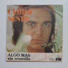 Discos de vinilo: CAMILO SESTO. ALGO MAS. SIN REMEDIO. SINGLE. TDKDS20. Lote 199867320