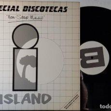 Discos de vinilo: ESPECIAL DISCOTECAS - NON STOP MUSIC - ISLAND. Lote 199869726