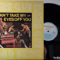 Discos de vinilo: CAN´T TAKE MY - EYES OFF YOU - BOYS TOWN GANG - MAXI. Lote 199871630