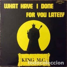 Discos de vinilo: KING M.C.- WHAT HAVE I DONE FOR YOU LATELY- MAXI-SINGLE SPAIN 1986 HIP HOP. Lote 200021070