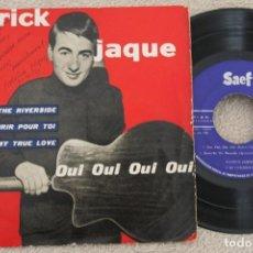 Discos de vinilo: PATRICK JAQUE OUI OUI OUI EP VINYL MADE IN SPAIN 1959 FIRMADO POR PATRICK. Lote 200089740