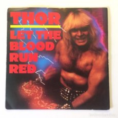 Discos de vinilo: THOR (7) ?– LET THE BLOOD RUN RED / WHEN GODS COLLIDE RED TRANSPARENT UK 1984 ULTRA! NOISE. Lote 200099896