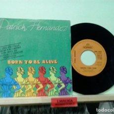 Disques de vinyle: LMV - PATRICK HERNÁNDEZ. BORN TO BE ALIVE. AQUARIUS 1979, REF. CBS 7283 -- SINGLE. Lote 200102781