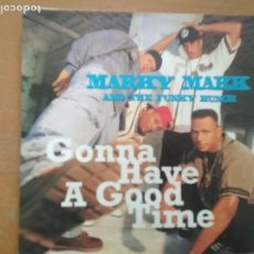 Discos de vinilo: MARKY MARK & THE FUNKY BUNCH GONNA HAVE A GOOD TIME SINGLE. Lote 200110850