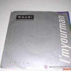Discos de vinilo: WHAM! I'M YOUR MAN 1985. Lote 200129856