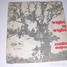 Discos de vinilo: MICHEL DELPECH WIGHT IS WIGHT. Lote 200135210