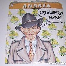 Discos de vinilo: ANDREA LIKE HUMPHREY BOGART. Lote 200136292