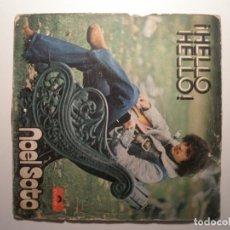 Disques de vinyle: NOEL SOTO HELLO, HELLO / DEJÁNDOTE LLEVAR POR LA CORRIENTE 1975. Lote 200145581