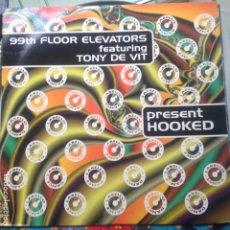 Discos de vinilo: 99TH FLOOR ELEVATORS FEATURING TONY DE VIT - PRESSES HOOKED 1995 MAXI. Lote 200186766