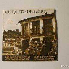 Discos de vinilo: CHIQUITO DE LORCA, DILE QUE VUELVA CONMIGO, TE LLEVO POR BANDERA, VICTORIA, BARCELONA. Lote 200238003