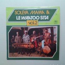 Discos de vinilo: SOLEYA MAMA & LE WAATOO SITA ?– VOL: 2, SONAFRIC ?– SAF 50029, 1976. FRANCE.. Lote 200245972