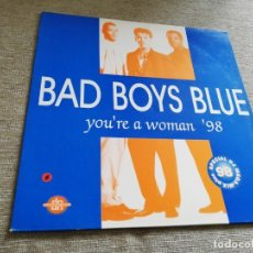 Discos de vinilo: BAD BOYS BLUE-YOU'RE A WOMAN 98.MAXI ESPAÑA. Lote 200258961