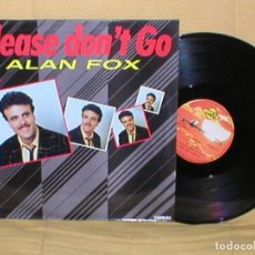 Discos de vinilo: ALAN FOX SPAIN MAXI SINGLE 1986 PLEASE DON´T GO ITALO DISCO ELECTRONIC DANCE MAX MUSIC MAX 199 OFERT. Lote 200265206