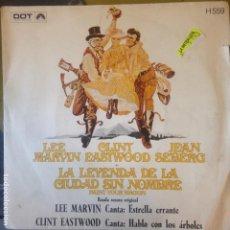Discos de vinilo: LA LEYENDA DE LA CIUDAD SIN NOMBRE - LEE MARVIN CANTA - CLINT EASTWOOD CANTA - BSO - SINGLE. Lote 200271135