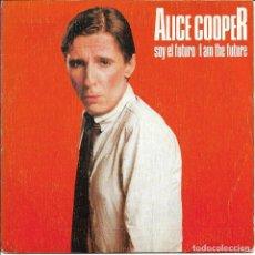 Discos de vinilo: ALICE COOPER - SOY EL FUTURO + ZORRO'S ASCENT SINGLE SPAIN 1982. Lote 200304950