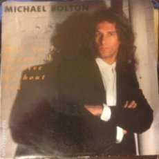 Discos de vinilo: MICHAEL BOLTON - HOW AM I SUPOSSED TO LIVE WITHOUT YOU SINGLE. Lote 200321076