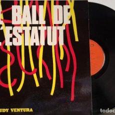 Discos de vinilo: EL BALL DE L´ESTATUT - RUDY VENTURA. Lote 200321135