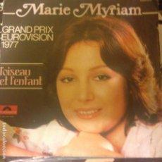 Discos de vinilo: MARIE MYRIAM L´OISEAU ET L´ENFANT SINGLE EUROVISION 1977. Lote 200401571