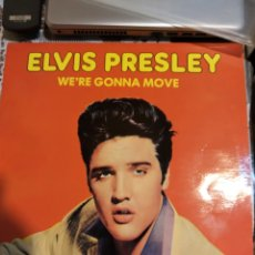 Discos de vinilo: ELVIS PRESLEY. WE'RE GONNA MOVE. MADE IN DENMARK. 1985.. Lote 200403257