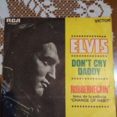 Discos de vinilo: ELVIS PRESLEY . DON'T CRY DADDY. EDITADO EN ESPAÑA 1969. Lote 200404471