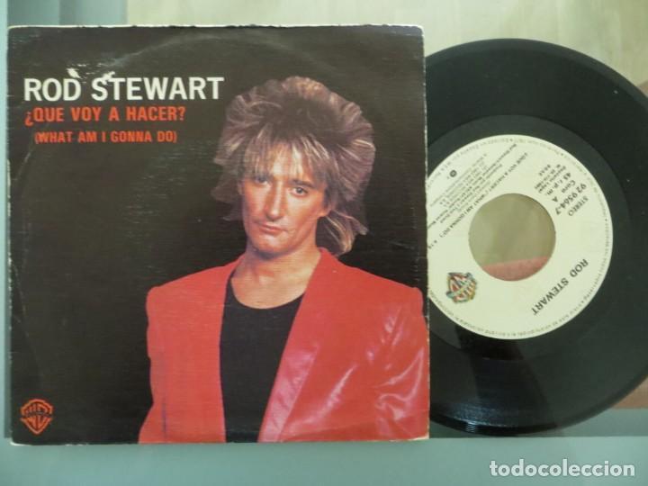 ROD STEWART: QUE VOY HACER? (SPANISH SINGLE) (Música - Discos de Vinilo - Singles - Pop - Rock Extranjero de los 80)
