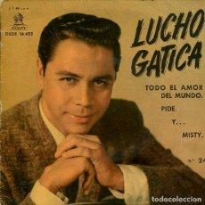 Disques de vinyle: LUCHO GATICA / TODO EL AMOR DEL MUNDO + 3 (EP 1961). Lote 200609297