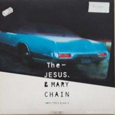 Discos de vinilo: THE JESUS & MARY CHAIN - SOMETIMES ALWAYS. Lote 200611322