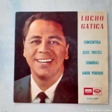 Discos de vinilo: LUCHO GATICA. CONSENTIDA. EP. ODEON DSOE 16.671. 1965. FUNDA VG+. DISCO VG++. Lote 200640032