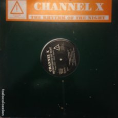 Discos de vinilo: CHANNEL X THE RHYTHM OF THE NIGHT MAXI . Lote 200657012