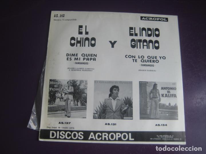 Discos de vinilo: El Chino Y El Indio Gitano Sg ACROPOL 1975 Dime Quien Es Mi Papa / Con Lo Que Yo Te Quiero FLAMENCO - Foto 2 - 276962598