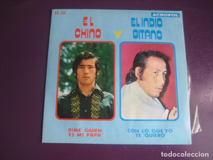 EL CHINO Y EL INDIO GITANO SG ACROPOL 1975 DIME QUIEN ES MI PAPA / CON LO QUE YO TE QUIERO FLAMENCO (Música - Discos - Singles Vinilo - Flamenco, Canción española y Cuplé)