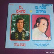 Discos de vinilo: EL CHINO Y EL INDIO GITANO SG ACROPOL 1975 DIME QUIEN ES MI PAPA / CON LO QUE YO TE QUIERO FLAMENCO. Lote 276962598