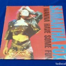 Discos de vinilo: SAMANTHA FOX ( I WANNA HAVE SOME FUN ). Lote 200769530