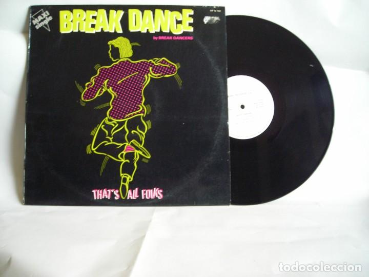 BREAK DANCE THAT´S ALL FOLKS (Música - Discos de Vinilo - Maxi Singles - Electrónica, Avantgarde y Experimental)