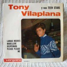Discos de vinilo: TONY VILAPLANA Y SUS TEEN STARS - LARGAS NOCHES / MABELLENE / DESPEINADA / PLEASE PLEASE ME - EP . Lote 201038308