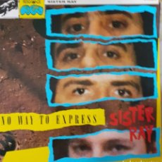 Discos de vinilo: SISTER RAY – NO WAY TO EXPRESS GARAGE ,ALTERNATIVO. Lote 201185331