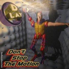 Discos de vinilo: D LAY DONT STOP THE MOTION - MAXI. Lote 201190293