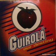 Discos de vinilo: GUIROLA - OUR DESTINY - MAX MUSIC - MAXI. Lote 201190647