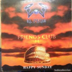 Discos de vinilo: DJ PEQUE ?– FRIENDS CLUB II - HAPPY SUNDAY 1995 MAXI. Lote 201191015