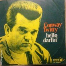 Discos de vinilo: CONWAY TWITTY - HELLO DARLIN´ - SINGLE. Lote 201194831